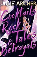 Cocktails, Rock Tales & Betrayals (The Blood Stone Riot #1)