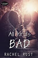 All Kinds of Bad