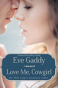 Love Me, Cowgirl (The Gallaghers of Montana #2) (The 78th Copper Mountain Rodeo #4)