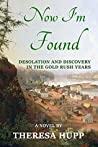 Now I'm Found: Desolation and Discovery in the Gold Rush Years (Oregon Chronicles, #2)