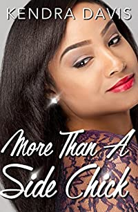 More Than A Side Chick: An Urban Romance Story (Twitter Chicks Book 3)