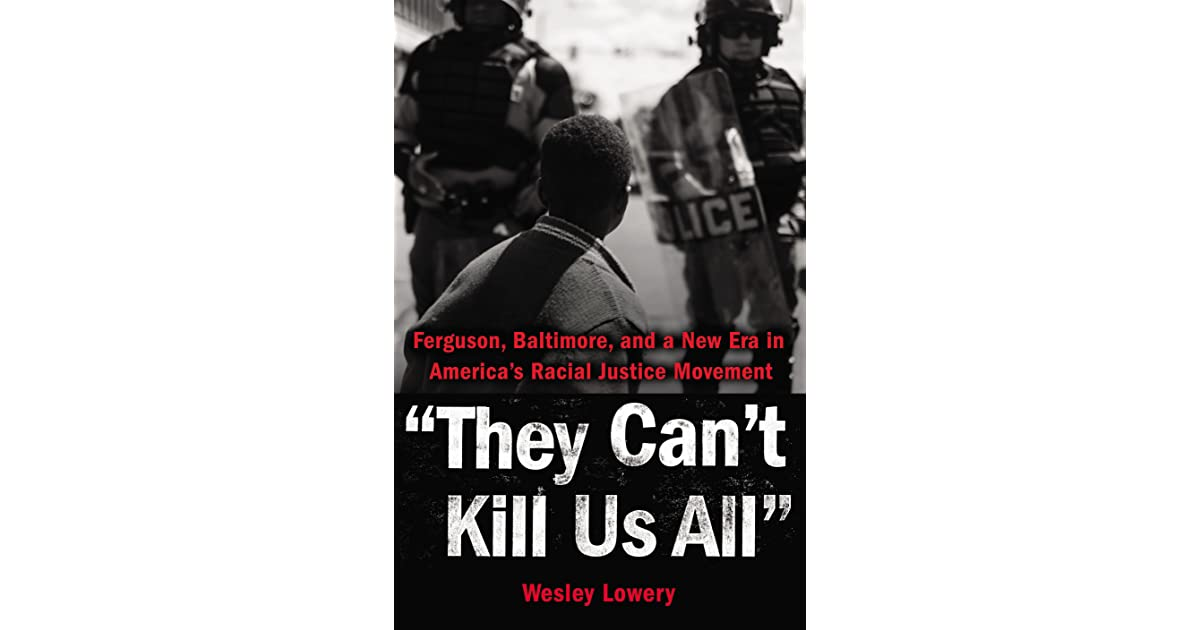 Lowery Giftedness Doesnt Discriminate >> They Can T Kill Us All Ferguson Baltimore And A New Era In