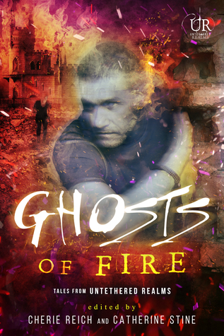 Ghosts of Fire (Elements of Untethered Realms #3)