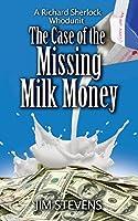 The Case of the Missing Milk Money (Richard Sherlock Whodunit #6)