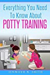 Potty Training: Everything You Need To Know About Potty Training