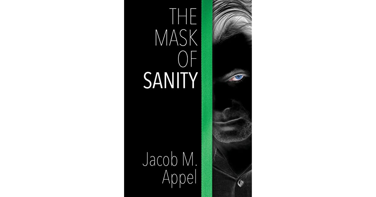 The mask of sanity by jacob m appel fandeluxe PDF
