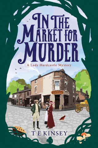 In the Market for Murder by T.E. Kinsey