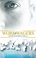 Work & Wagers: (David Wagers Case #1)