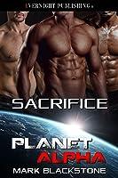 Sacrifice (Planet Alpha, #14)