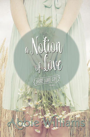 A Notion of Love (Shore Leave Cafe, #3)