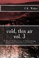 Cold, Thin Air Volume 3