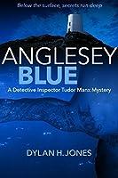 Anglesey Blue (DI Tudor Manx, #1)