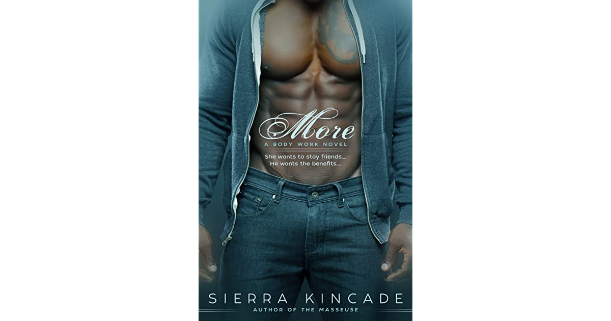More The Body Works Trilogy 4 By Sierra Kincade