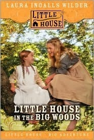 Little House in the Big Woods (Little House, #1)