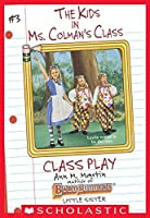 Class Play (The Kids in Ms. Colman's Class #3)
