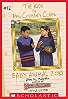 Baby Animal Zoo (The Kids in Ms. Colman's Class #12)