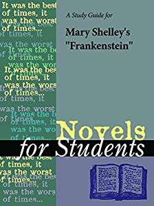 """A study guide for Mary Wollstonecraft Shelley's """"Frankenstein"""" (Novels for Students)"""