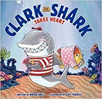 Clark the Shark Takes Heart