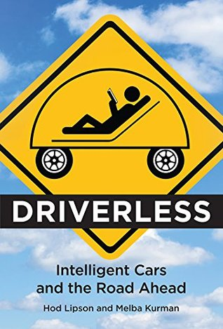 Driverless: Intelligent Cars and the Road Ahead (The MIT Press)