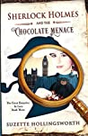 Sherlock Holmes and the Chocolate Menace (The Great Detective in Love #3)