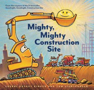Mighty, Mighty Construction Site (Easy Reader Books, Preschool Prep Books, Toddler Truck Book)