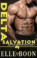 Delta Salvation, Seal Team Phantom Series Book 1