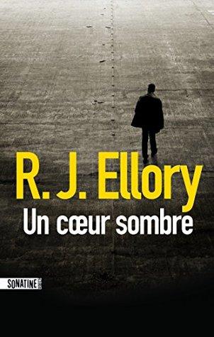 Un coeur sombre by R.J. Ellory