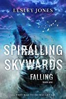 Spiralling Skywards: Book One Falling