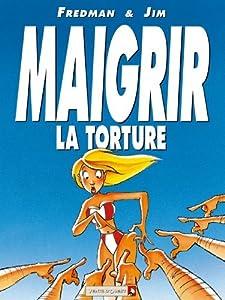 Maigrir, la torture, le supplice