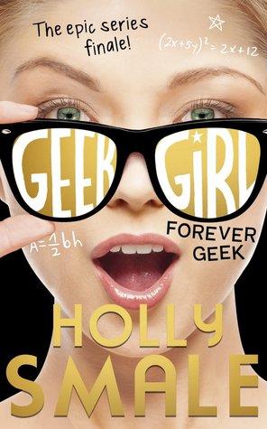 Forever Geek (Geek Girl, #6)