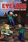 The Eyeless (Book 1): Saving Alex (An Unofficial Minecraft Book for Kids Ages 9 - 12 (Preteen)