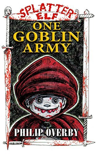 One Goblin Army (Tales of Splatter Elf Book 4)  by  Philip Overby