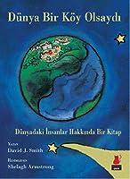 Dünya Bir Köy Olsaydı (Dünyadaki İnsanlar Hakkında Bir Kitap)