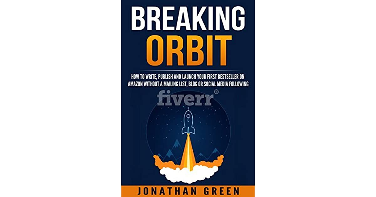 Breaking Orbit: How to Write, Publish and Launch Your First