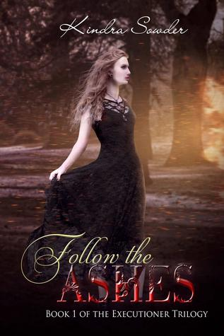 Follow the Ashes (Executioner Trilogy, #1)