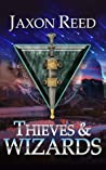 Thieves & Wizards (The Forlorn Dagger, #1)