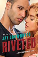 Riveted (Saints of Denver, #3)