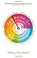 The Book of Human Emotions: An Encyclopaedia of Feeling from Anger to Wanderlust