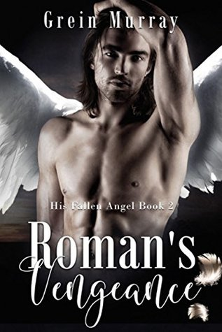 Roman's Vengeance (His Fallen Angel #2)