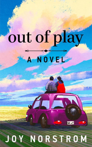 Out Of Play by Joy Norstrom