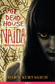 The Naida Tapes (The Dead House #1.5)