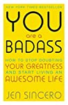 You are a Badass:...