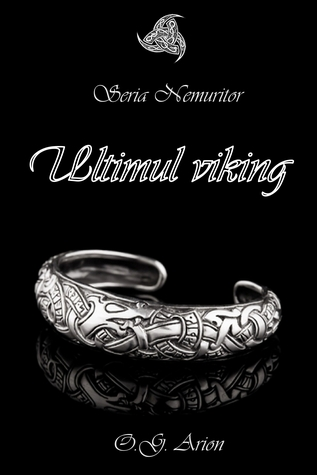 Ultimul viking (Seria Nemuritor #1) by O.G. Arion