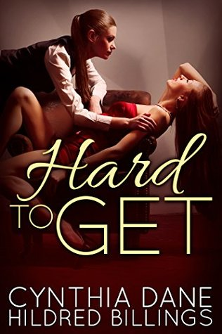 Hard to Get by Cynthia Dane