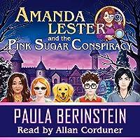 Amanda Lester and the Pink Sugar Conspiracy (Amanda Lester, Detective #1)
