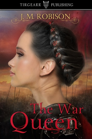 The War Queen by J.M. Robison