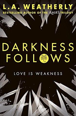 Darkness Follows: The Broken Trilogy