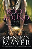 Rootbound (The Elemental Series #5)