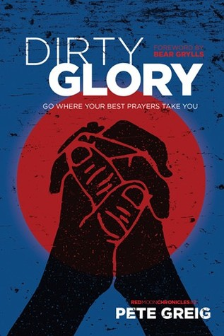 Dirty Glory by Pete Greig
