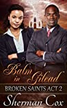 Balm In Gilead (Broken Saints #2)